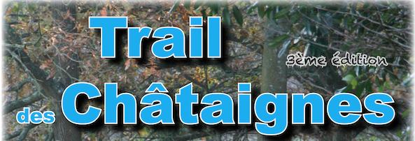 Dimanche 10 novembre : Trail des Châtaignes … J – 10 !!!
