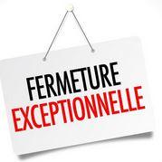 FERMETURE EXCEPTIONNELLE DE LA MAIRIE