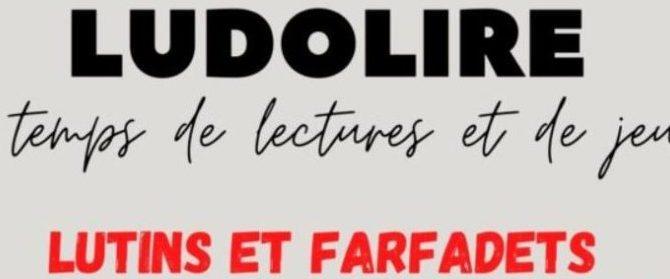 Ludolire à la Baussaine le samedi 7 novembre 10h30 à12h, Lutins et Farfadets.